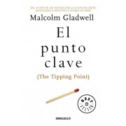 El Punto Clave / The Tipping Point, Paperback/Malcolm Gladwell