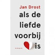 Als de liefde voorbij is - Jan Drost