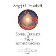 Sophia Cereasca si Fiinta Antroposophia