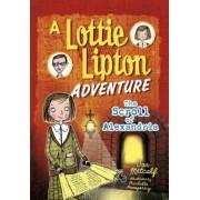 The Scroll of Alexandria: A Lottie Lipton Adventure, Paperback