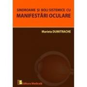 Sindroame și boli sistemice cu manifestări oculare - Marieta Dumitrache