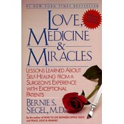 Love, Medicine and Miracles: Lessons Learned about Self-Healing from a Surgeon's Experience with Exceptional Patients, Paperback