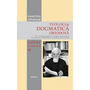 Teologia Dogmatica Ortodoxa - Tom 1/Dumitru Staniloae