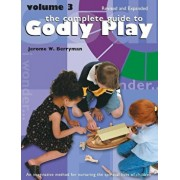 Complete Guide to Godly Play: Revised and Expanded: Volume 3, Paperback/Jerome W. Berryman