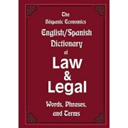 The Hispanic Economics English/Spanish Dictionary of Law & Legal Words, Phrases, and Terms, Paperback/Louis Nevaer