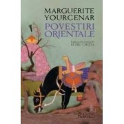 Povestiri orientale - Marguerite Yourcenar