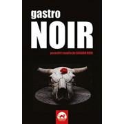 Gastro Noir/Lucian Dragos Bogdan, Bogdan Hrib, Horia Garbea, Anamaria Ionescu,Stefania Cosovei, Rebeca Cojocaru, Petru Berteanu, Ray