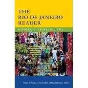 The Rio de Janeiro Reader: History, Culture, Politics, Paperback/Daryle Williams