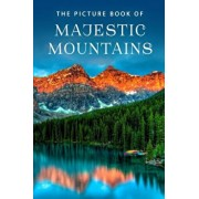The Picture Book of Majestic Mountains: A Gift Book for Alzheimer's Patients and Seniors with Dementia, Paperback/Sunny Street Books