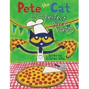 Pete the Cat and the Perfect Pizza Party, Hardcover/James Dean