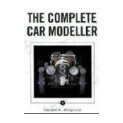 The Complete Car Modeller 1 Wingrove Gerald A CROWOOD PR