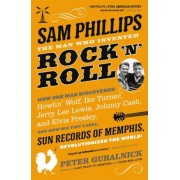Sam Phillips: The Man Who Invented Rock 'n' Roll, Paperback