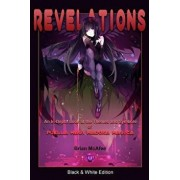 Revelations: Black & White Edition: An In-Depth Look at the Themes and Symbols of Puella Magi Madoka Magica, Paperback/Brian J. McAfee