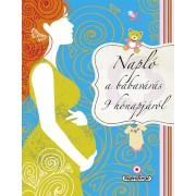 Napraforgó Napló a babavárás 9 hónapjáról