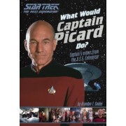 What Would Captain Picard Do?: Captain's Orders from the U.S.S. Enterprise, Paperback