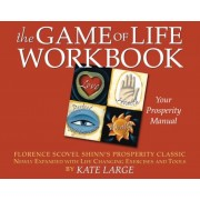 The Game of Life Workbook: Florence Scovel Shinn's Prosperity Classic Newly Expanded with Life Changing Exercises and Tools, Paperback