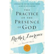 The Practice of the Presence of God: Experience the Spiritual Classic Through 40 Days of Daily Devotion, Paperback/Lawrence