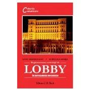 Reglementarea activităţii de lobby. In anticamera influentei.