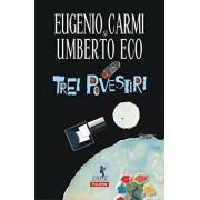 Trei povestiri (editia 2019)/Umberto Eco, Eugenio Carmi