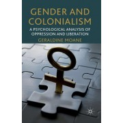 Gender and Colonialism: A Psychological Analysis of Oppression and Liberation