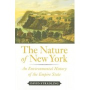 The Nature of New York: An Environmental History of the Empire State, Hardcover