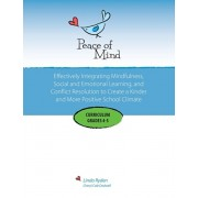 Peace of Mind Curriculum for Grades 4 and 5: Mindfulness-based Social and Emotional Learning and Conflict Resolution for a More Positive and Inclusive, Paperback/Linda Ryden