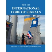 International Code of Signals: For Visual, Sound, and Radio Communication, Paperback