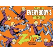 Dance Like Everybody's Watching!: A Zits Treasury, Paperback/Jerry Scott