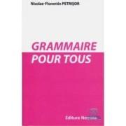 Grammaire pour tous - Nicolae-Florentin Petrisor