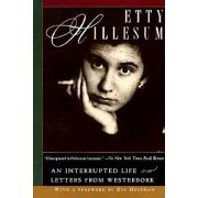 Etty Hillesum: An Interrupted Life and Letters from Westerbork, Paperback/Etty Hillesum