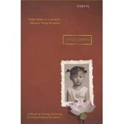 Little Green: A Memoir of Growing Up During the Chinese Cultural Revolution, Paperback/Chun Yu