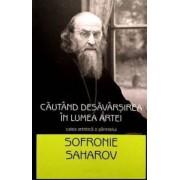 Cautand desavarsirea in lumea artei - calea artistica a parintelui Sofronie Saharov