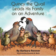 Quincy the Quail Leads His Family on an Adventure, Paperback/Barbara Renner
