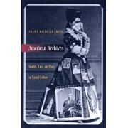 American Archives: Gender, Race, and Class in Visual Culture, Paperback/Shawn Michelle Smith