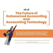 The Future of Outsourced Accounting and Accounting Technology: How Accounting and Bookkeeping Firms Can Use Practical Technology -- Including Automati, Paperback/Joshua Feinberg