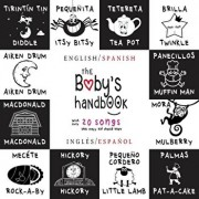 The Baby's Handbook: Bilingual (English / Spanish) (Ingles / Espanol) 21 Black and White Nursery Rhyme Songs, Itsy Bitsy Spider, Old MacDon, Paperback/Dayna Martin