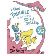 I Had Trouble in Getting to Solla Sollew: Reissue, Hardcover