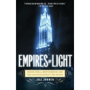 Empires of Light: Edison, Tesla, Westinghouse, and the Race to Electrify the World, Paperback