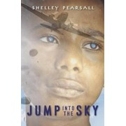 Jump Into the Sky, Paperback/Shelley Pearsall