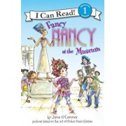 Fancy Nancy at the Museum, Paperback/Jane O'Connor