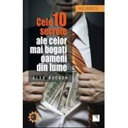 Cele 10 secrete ale celor mai bogati oameni din lume/Alex Becker