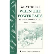What to Do When the Power Fails: Storey's Country Wisdom Bulletin A-191, Paperback/Mary Twitchell