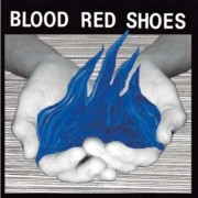 Blood Red Shoes - Fire Like This (0602527306278) (1 CD)
