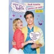 Disney Violetta - Doua Violette pentru un Leon. Seria a treia cartea a doua