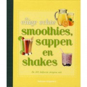 De enige echte smoothies, sappen en shakes - Wendy Sweetser