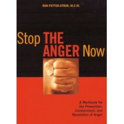 Stop the Anger Now: A Workbook for the Prevention, Containment, and Resolution of Anger, Paperback