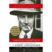 American Prometheus: The Triumph and Tragedy of J. Robert Oppenheimer, Paperback/Kai Bird
