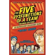 The Five Dysfunctions of a Team: Manga Edition: An Illustrated Leadership Fable, Paperback/Patrick M. Lencioni