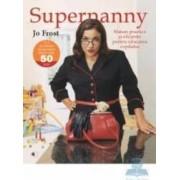 Supernanny sfaturi practice si eficiente pentru educarea copilului - Jo Frost