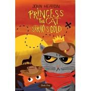Princess the Cat Strikes Gold: A Pet Adventure Treasure Hunt, Paperback/John Heaton